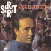 Nadie Es Perfecto by Joan Manuel Serrat