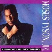 I Made up My Mind de Moses Tyson, Jr.
