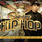 DJ Goldfingers présente Suprême Hip-Hop: Toutes les bombes du Hip-Hop US de Various Artists