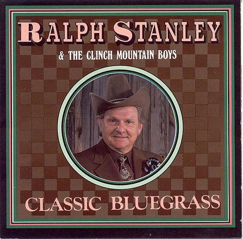 Classic Bluegrass by Ralph Stanley