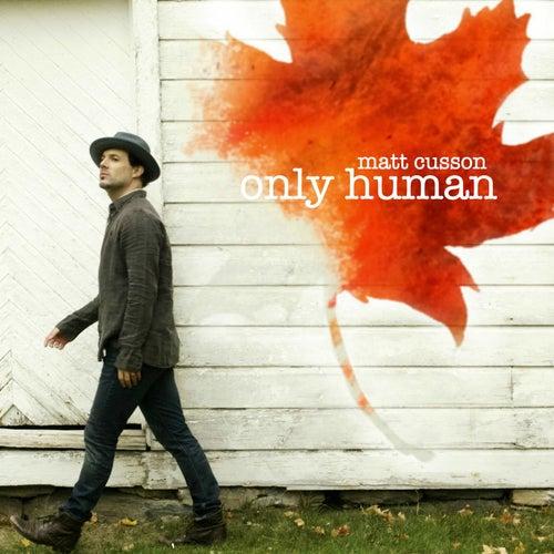 Only Human by Matt Cusson