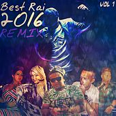 Best Rai 2016 (Remix), Vol. 1 by Various Artists