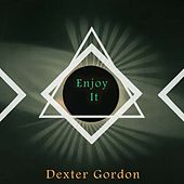 Enjoy It von Dexter Gordon