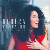 Creio em Ti de Rebeca Carvalho