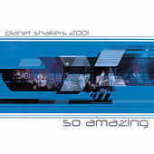 So Amazing by Planetshakers