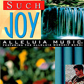 Alleluia Music: Such Joy by Various Artists