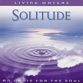 Living Waters: Solitude by Various Artists