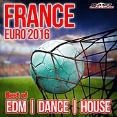 France Euro 2016 (Best of EDM, House & Dance) - EP by Various Artists