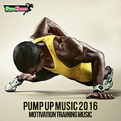Pump Up Music 2016: Motivation Training Music - EP by Various Artists