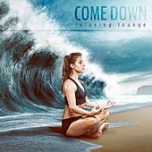 Come Down: Relaxing Lounge de Various Artists