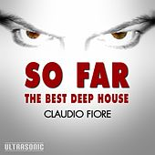 So Far: The Best Deep House by Claudio Fiore