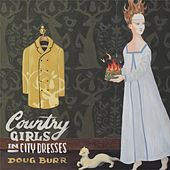 Country Girls in City Dresses by Doug Burr