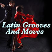 Latin Grooves And Moves by Various Artists