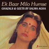 Ek Baar Milo Humse by Salma Agha