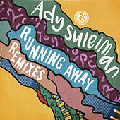 Running Away (The Remixes) by Ady Suleiman