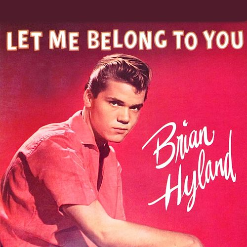 Let Me Belong to You by Brian Hyland