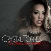 Si Tienes una Amante de Crystal Torres