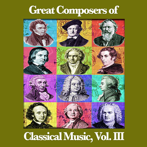Great Composers of Classical Music, Vol  III by St