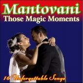 Those Magic Moments von Mantovani & His Orchestra