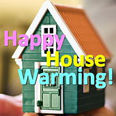 Happy House Warming! by Various Artists
