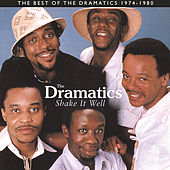 Shake It Well: The Best Of The Dramatics 1974 - 1980 van The Dramatics