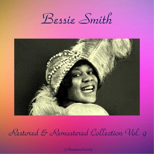 Bessie Smith Restored & Remastered Collection, Vol. 9 (All Tracks Remastered 2016) by Bessie Smith
