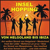 Insel Hopping - Von Helgoland bis Ibiza de Various Artists