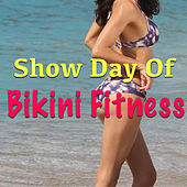Show Day For Bikini Fitness di Various Artists