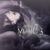 Best of Epic Music 3 by Erik Ekholm