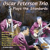 Oscar Peterson Trio Plays the Standards by Oscar Peterson