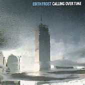 Calling Over Time de Edith Frost
