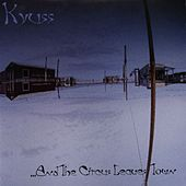 ...And The Circus Leaves Town de Kyuss