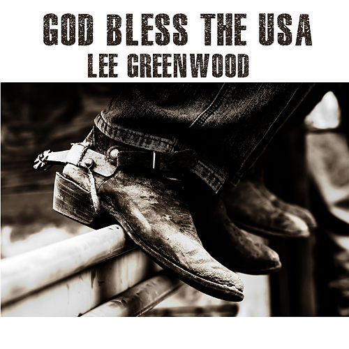 God Bless The Usa - Lee Greenwood by Lee Greenwood