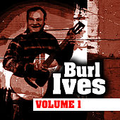Burl Ives Volume One by Burl Ives