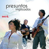 Sera by Presuntos Implicados