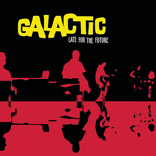 Late for the Future by Galactic