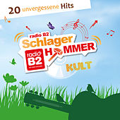 Radio B2 Schlager Hammer Kult von Various Artists