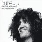 Dude Musical by Galt MacDermot