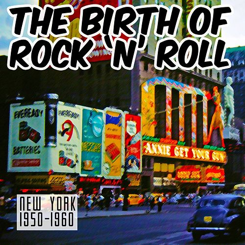 The Birth Of Rock N Roll NYC 1950-1960, Vol. 2 by Various Artists