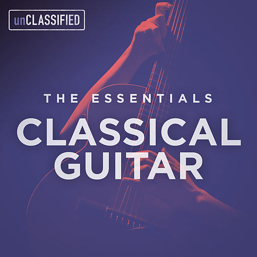 The Essentials: Classical Guitar, Vol. 1 by Various Artists