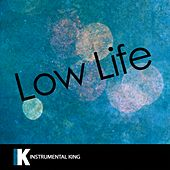Low Life (In the Style of Future feat. The Weeknd) [Karaoke Version] - Single by Instrumental King