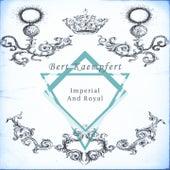 Imperial And Royal by Bert Kaempfert