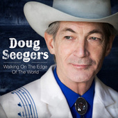 Walking On The Edge Of The World by Doug Seegers