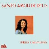 Santo Amor de Deus by Shirley Carvalhaes