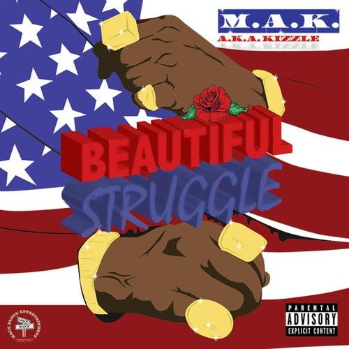 Beautiful Struggle by M.A.K.