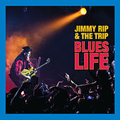 Blues Life de Jimmy Rip and the Trip