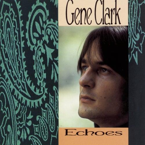 Echoes by Gene Clark