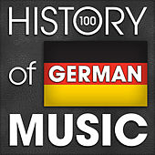 The History of German Music (100 Famous Songs) de Various Artists