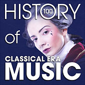 The History of Classical Era Music (100 Famous Songs) de Various Artists