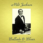 Ballads & Blues (Remastered 2016) by Milt Jackson